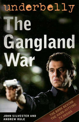 Underbelly: The Gangland War by John Silvester