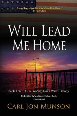 Will Lead Me Home by Carl Jon Munson