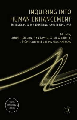 Inquiring into Human Enhancement by Simone Bateman
