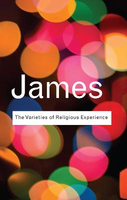 The Varieties of Religious Experience: A Study In Human Nature book