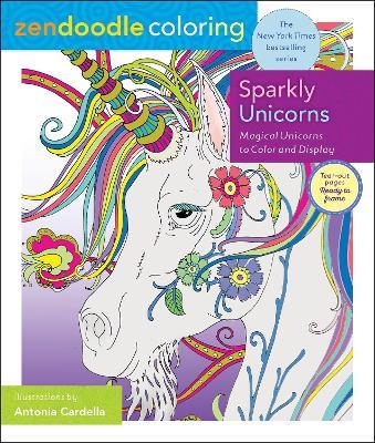 Zendoodle Coloring: Sparkly Unicorns by Antonia Cardella