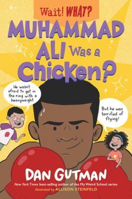 Muhammad Ali Was a Chicken? book