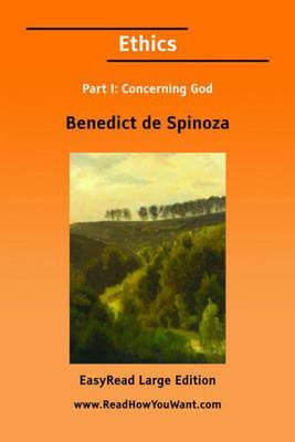 Ethics: Part I: Concerning God by Benedict de Spinoza