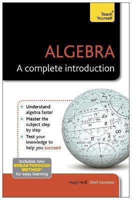 Algebra: A Complete Introduction: Teach Yourself by Hugh Neill