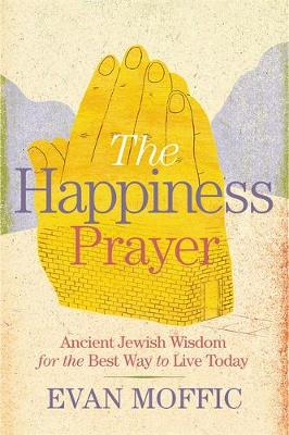 The Happiness Prayer by Evan Moffic