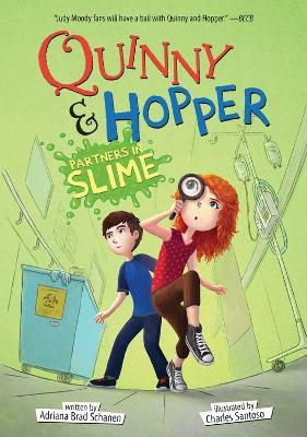 Partners in Slime (Quinny & Hopper Book 2) by Adriana Brad Schanen