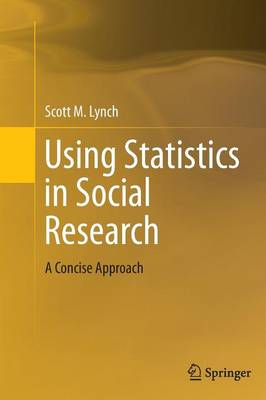 Using Statistics in Social Research by Scott M. Lynch