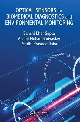Optical Sensors for Biomedical Diagnostics and Environmental Monitoring by Banshi Dhar Gupta