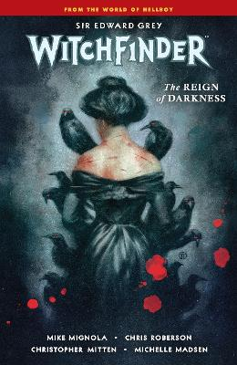 Witchfinder Volume 6: The Reign Of Darkness book