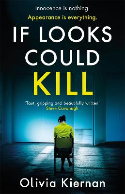 If Looks Could Kill: Innocence is nothing. Appearance is everything. (Frankie Sheehan 3) by Olivia Kiernan