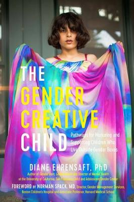 The Gender Creative Child by Diane Ehrensaft