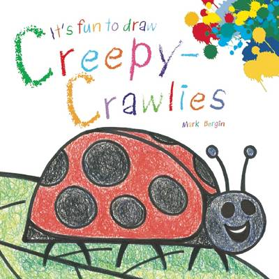 It's Fun to Draw Creepy-Crawlies by Mark Bergin