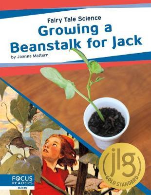 Fairy Tale Science: Growing a Beanstalk for Jack by Joanne Mattern