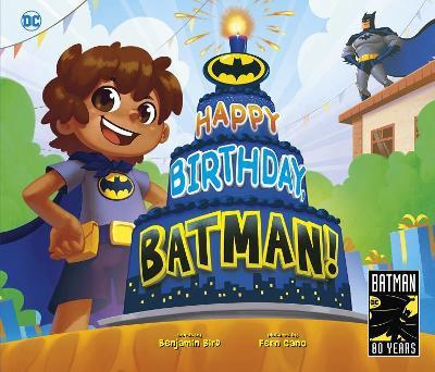 Happy Birthday Batman by Benjamin Bird