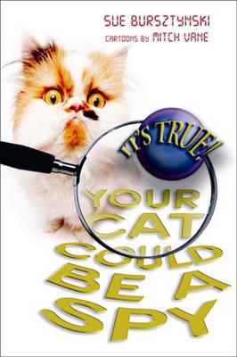 It's True! Your Cat Could be a Spy (15) by Sue Bursztynski