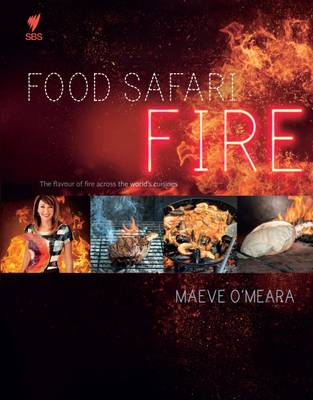 Food Safari Fire by Maeve O'Meara