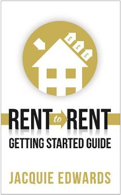 Rent to Rent by Jacquie Edwards