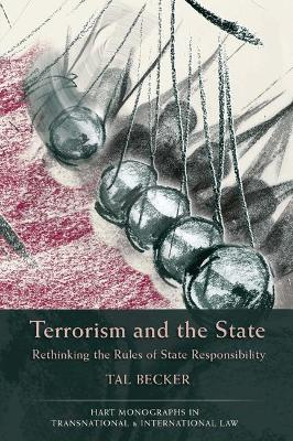 Terrorism and the State by Tal Becker