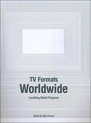 TV Formats Worldwide by Albert Moran