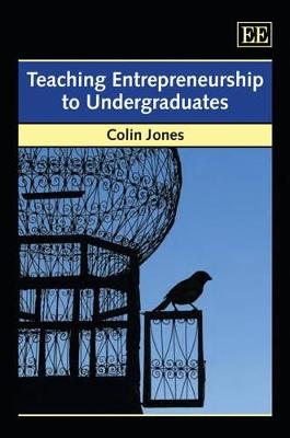 Teaching Entrepreneurship to Undergraduates by Colin A. Jones