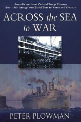 Across the Sea to War by Peter Plowman