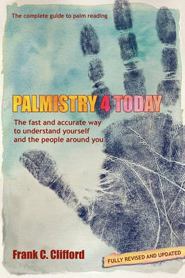 Palmistry 4 Today by Frank C. Clifford