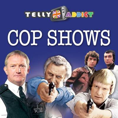 Telly Addict: Cop Shows by