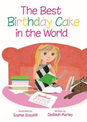 Best Birthday Cake In The World by Jedidah Morley