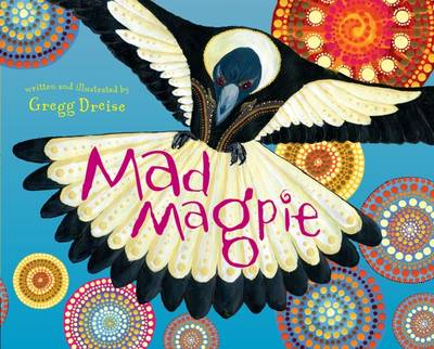 Mad Magpie by Gregg Dreise