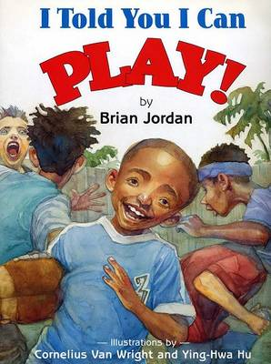 I Told You I Can Play! by Dr Brian Jordan