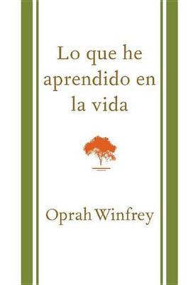 Lo Que He Aprendido En La Vida by Oprah Winfrey