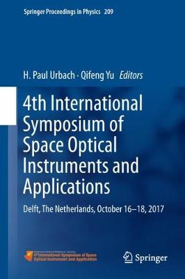 4th International Symposium of Space Optical Instruments and Applications: Delft, The Netherlands, October 16 -18, 2017 by H. Paul Urbach