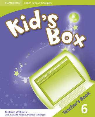 Kid's Box for Spanish Speakers Level 6 Teacher's Book by Melanie Williams
