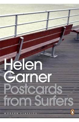 Postcards From Surfers by Helen Garner