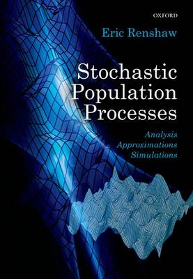 Stochastic Population Processes by Eric Renshaw