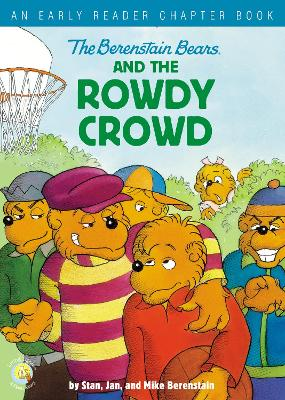 The Berenstain Bears and the Rowdy Crowd: An Early Reader Chapter Book by Stan Berenstain