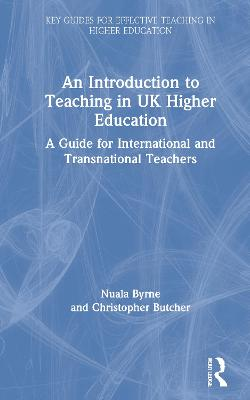 An Introduction to Teaching in UK Higher Education: A Guide for International and Transnational Teachers book