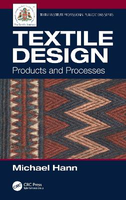 Textile Design: Products and Processes by Michael Hann