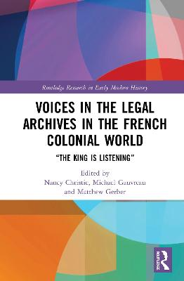 Voices in the Legal Archives in the French Colonial World: