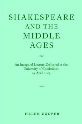 Shakespeare and the Middle Ages by Helen Cooper