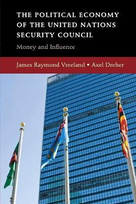 The Political Economy of the United Nations Security Council by James Raymond Vreeland