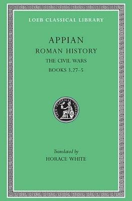 Roman History The Civil Wars v.4 by Appian