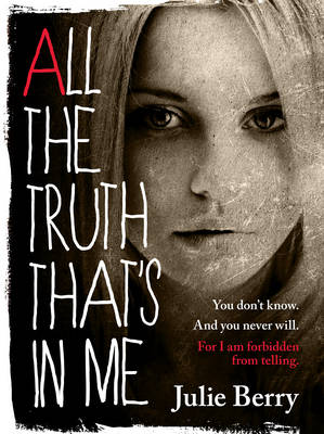 All the Truth That's in Me book