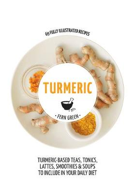 Turmeric: Hachette Healthy Living by Fern Green