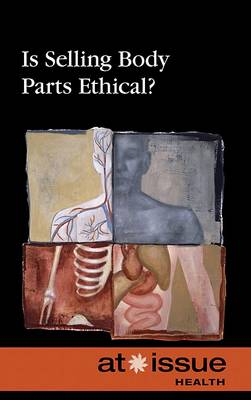 Is Selling Body Parts Ethical? by Christina Fisanick