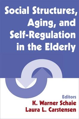Social Structures, Aging and Self-regulation in the Elderly book