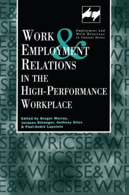 Work and Employment in the High Performance Workplace by Giles Anthony