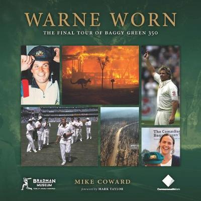 Warne Worn: The Baggy Green that Rallied Australia by Mike Coward