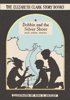 Dobbin and the Silver Shoes by Elizabeth Clark
