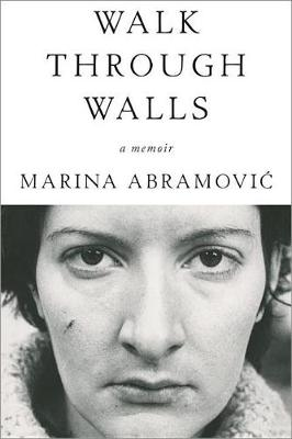Walk Through Walls by Marina Abramovic